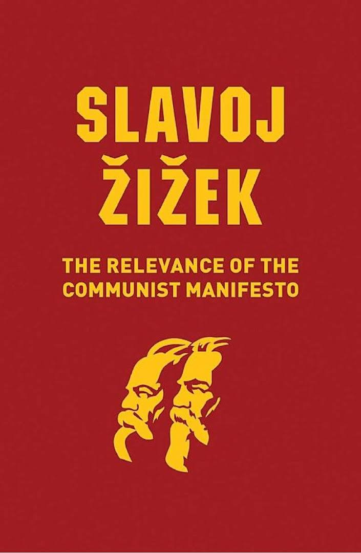 The Relevance of the Communist Manifesto by Slavoj Zizek
